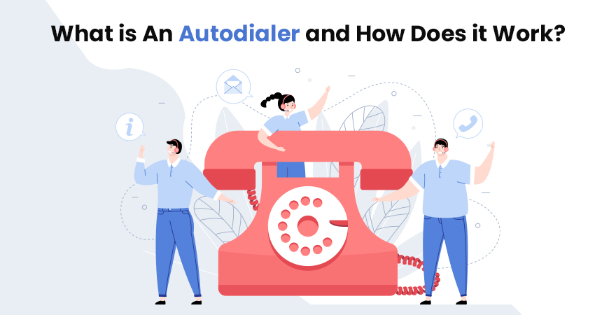 Autodialer and its benefits