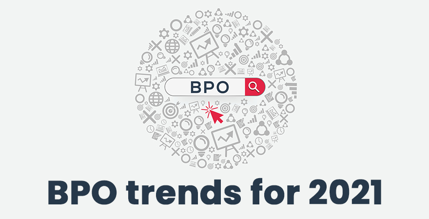 Business process outsourcing trends for 2021