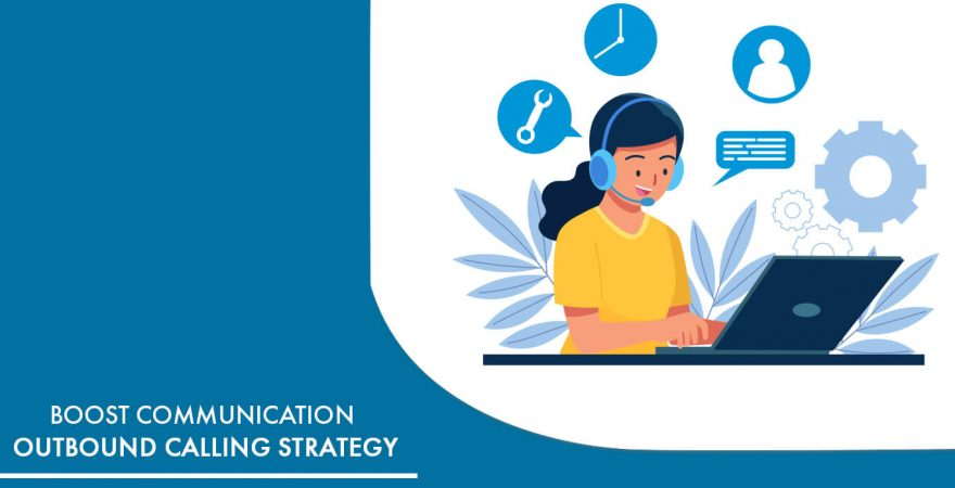Boost Communication Outbound Calling Strategy