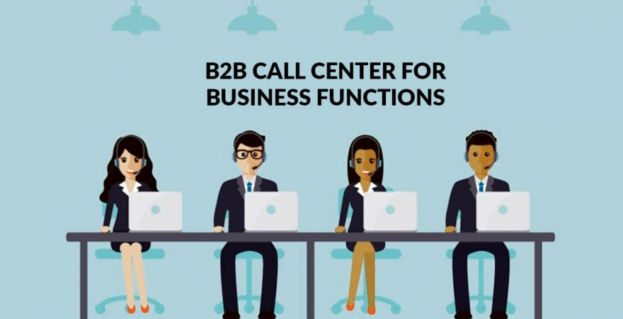 B2B Call Center for Business Functions