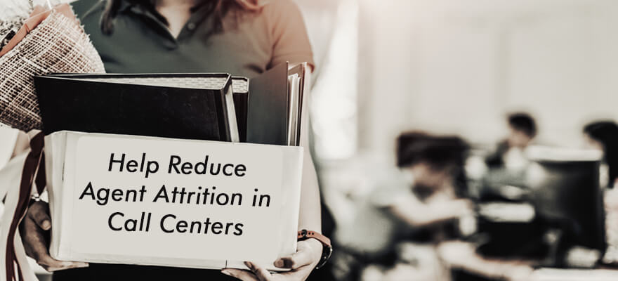 Reduce Agent Attrition in Call Centers
